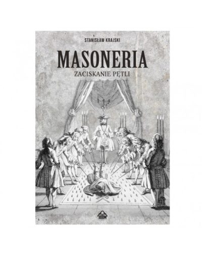 Masoneria: Zaciskanie pętli
