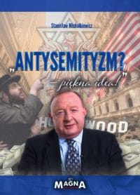 Antysemityzm? Piękna idea!