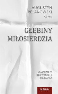 Głębiny Miłosierdzia - ojciec Augustyn Pelanowski