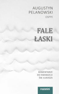 Fale Łaski - ojciec Augustyn Palenowski