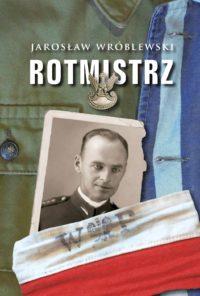 Rotmistrz. Ilustrowana biografia Witolda Pileckiego