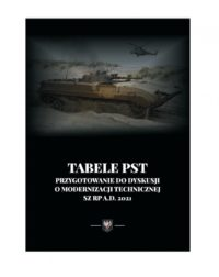 Tabele PST. Przygotowanie do dyskusji o modernizacji technicznej SZ RP A.D. 2021