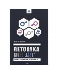 """Wiktor Łysow - Retoryka ruchu """"LGBT"""" w świetle faktów naukowych - TOM I"""