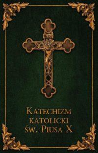Katechizm katolicki św Piusa X